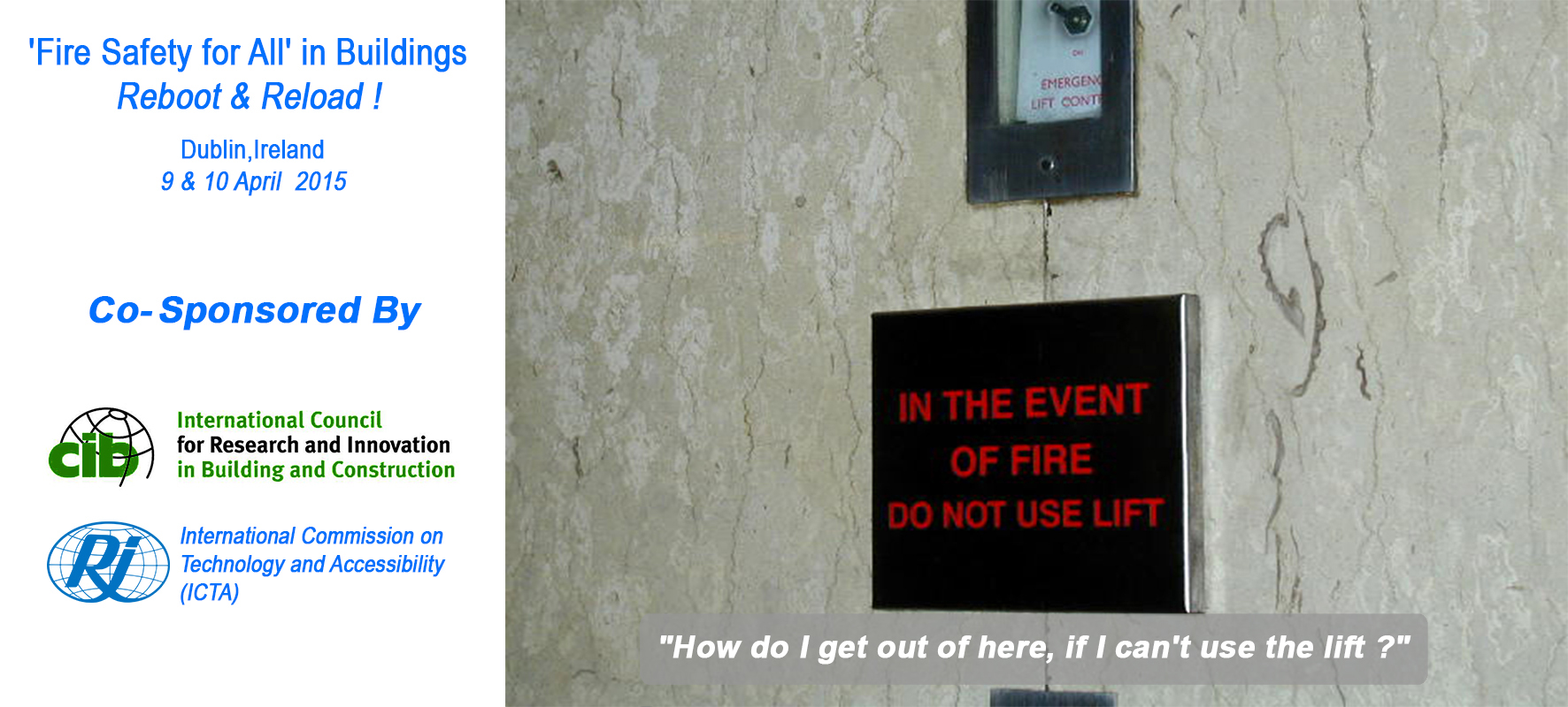 colour photo displaying the safety concern surrounding how a person shouldn't use a lif in the event of a fire